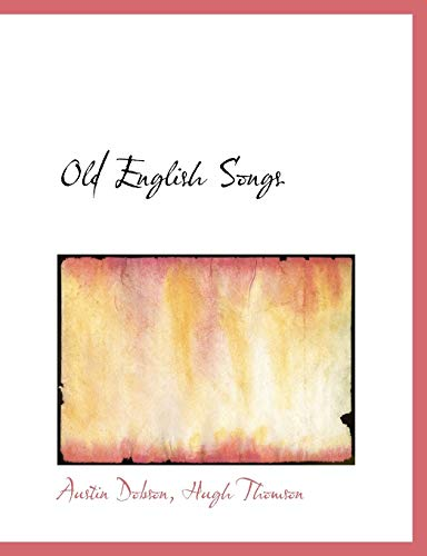 Old English Songs (1140145827) by Austin Dobson; Hugh Thomson
