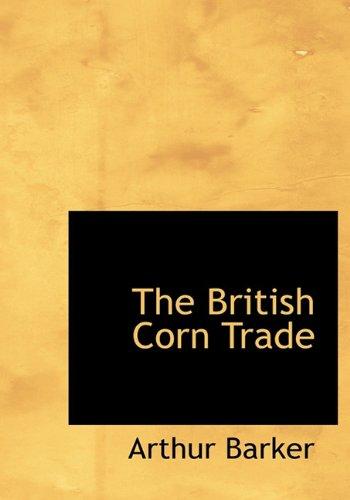 9781140155874: The British Corn Trade
