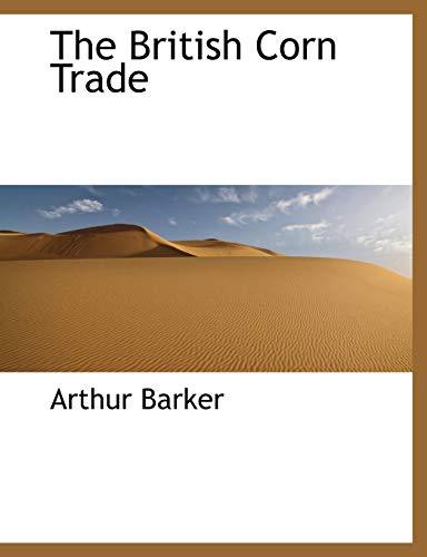 9781140155881: The British Corn Trade