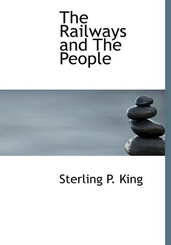 9781140157304: The Railways and the People