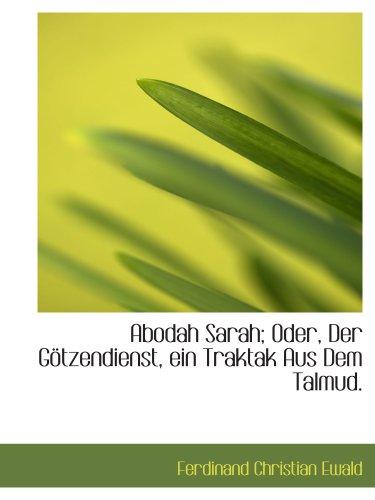 9781140167273: Abodah Sarah; Oder, Der Götzendienst, ein Traktak Aus Dem Talmud.
