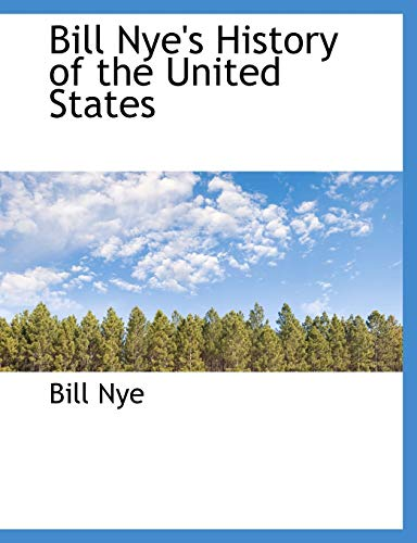 Bill Nye's History of the United States (9781140177869) by NYE, BILL