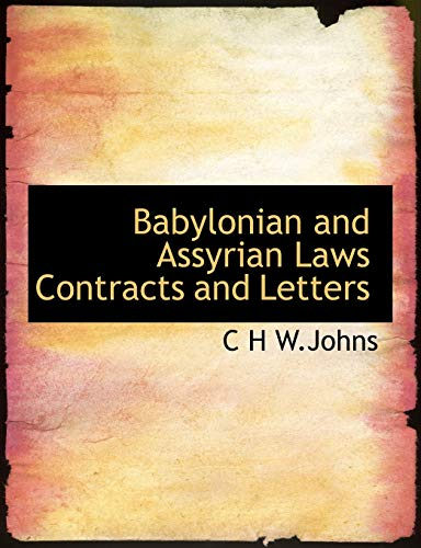 9781140182078: Babylonian and Assyrian Laws Contracts and Letters