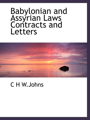 9781140182085: Babylonian and Assyrian Laws Contracts and Letters