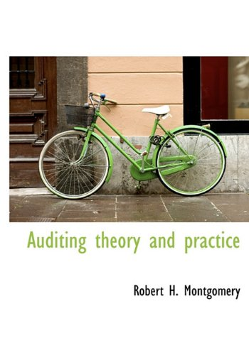 Auditing theory and practice: Robert H. Montgomery