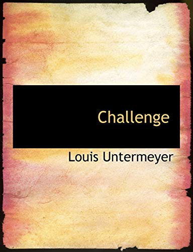 Challenge (1140185462) by Louis Untermeyer
