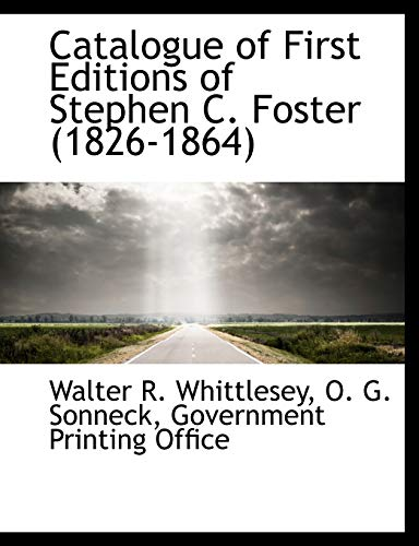 9781140187295: Catalogue of First Editions of Stephen C. Foster (1826-1864)