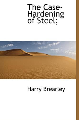 The Case-Hardening of Steel;: Harry Brearley