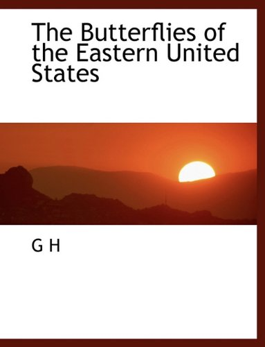 9781140190578: The Butterflies of the Eastern United States