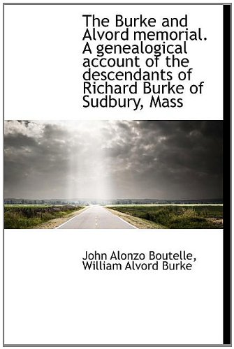 9781140190868: The Burke and Alvord memorial. A genealogical account of the descendants of Richard Burke of Sudbury, Mass