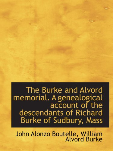 9781140190882: The Burke and Alvord memorial. A genealogical account of the descendants of Richard Burke of Sudbury, Mass