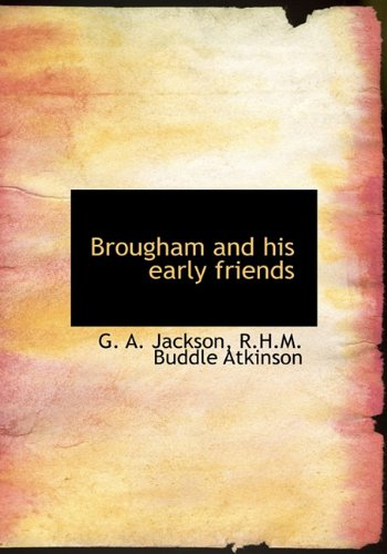 9781140191476: Brougham and his early friends
