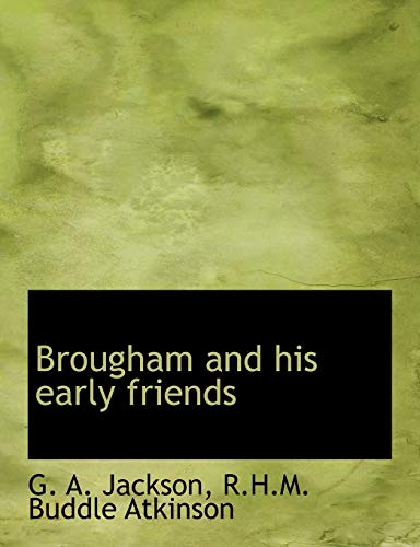 9781140191483: Brougham and his early friends