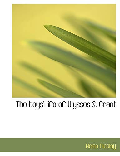 9781140193807: The boys' life of Ulysses S. Grant