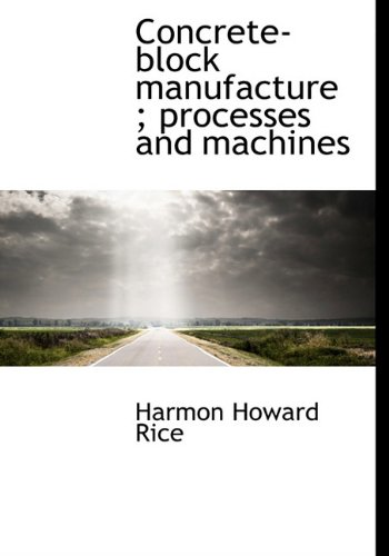 9781140194835: Concrete-block manufacture ; processes and machines