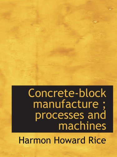 9781140194859: Concrete-block manufacture ; processes and machines
