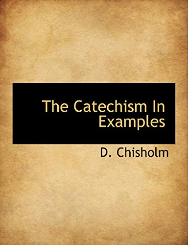 9781140201502: The Catechism In Examples