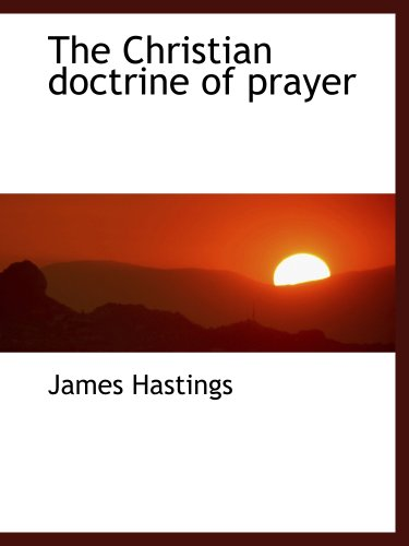 9781140201984: The Christian doctrine of prayer