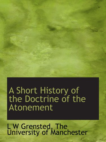 9781140204626: A Short History of the Doctrine of the Atonement