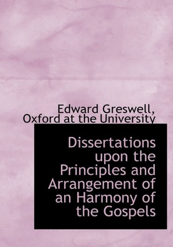 9781140205012: Dissertations upon the Principles and Arrangement of an Harmony of the Gospels