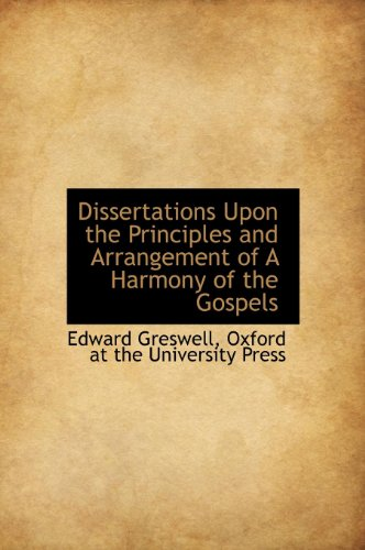 9781140205074: Dissertations Upon the Principles and Arrangement of A Harmony of the Gospels