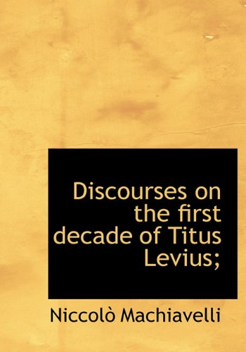 9781140205333: Discourses on the First Decade of Titus Levius;