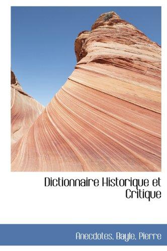 9781140206231: Dictionnaire Historique Et Critique