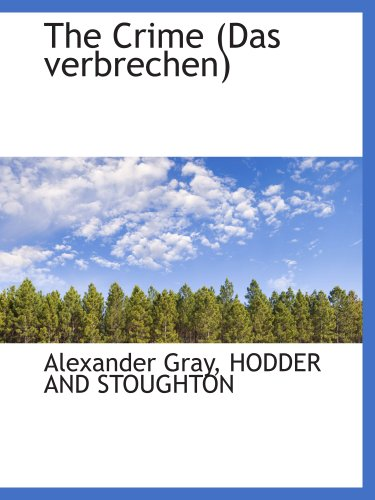 The Crime (Das verbrechen) (1140210866) by HODDER AND STOUGHTON; Alexander Gray