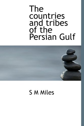 9781140211822: The countries and tribes of the Persian Gulf