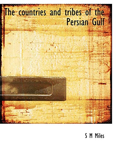 9781140211839: The countries and tribes of the Persian Gulf