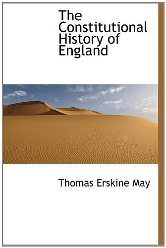 The Constitutional History of England: May, Thomas Erskine