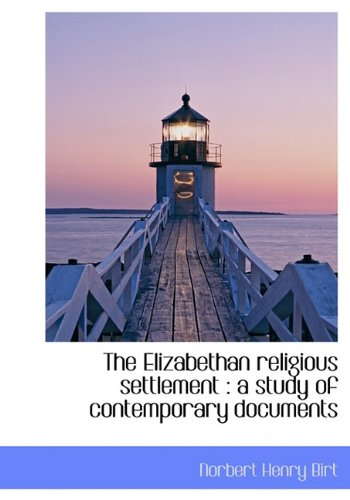 9781140217985: The Elizabethan religious settlement: a study of contemporary documents