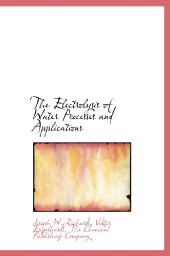 9781140219491: The Electrolysis of Water Processes and Applications