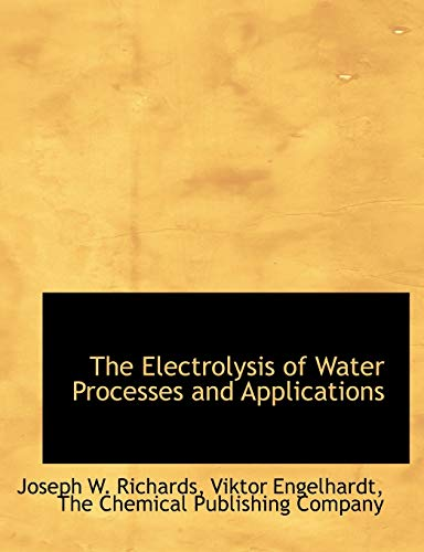 9781140219507: The Electrolysis of Water Processes and Applications
