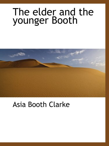 9781140219781: The elder and the younger Booth