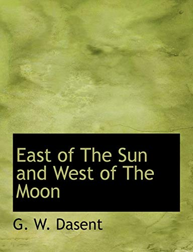 9781140221777: East of The Sun and West of The Moon