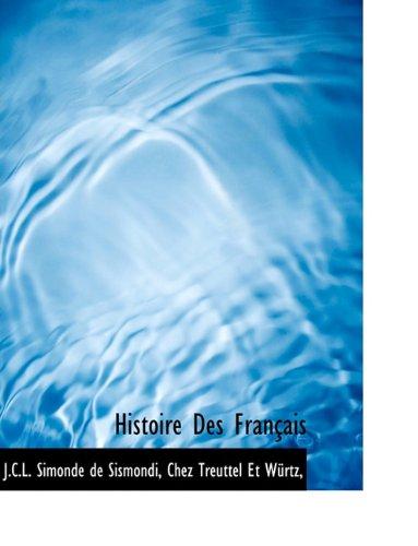 Histoire Des Français (French Edition): J. C. L. Simonde de Sismondi