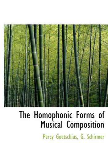 9781140234777: The Homophonic Forms of Musical Composition