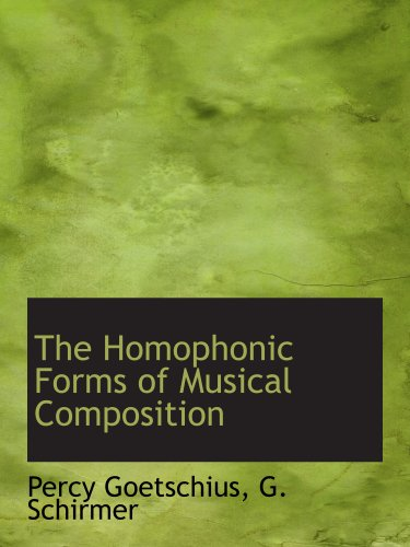 9781140234791: The Homophonic Forms of Musical Composition