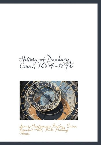 9781140235606: History of Danbury, Conn., 1684-1896
