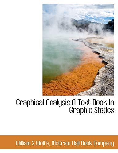 9781140237938: Graphical Analysis A Text Book In Graphic Statics