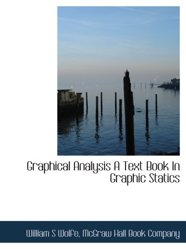 9781140237945: Graphical Analysis A Text Book In Graphic Statics