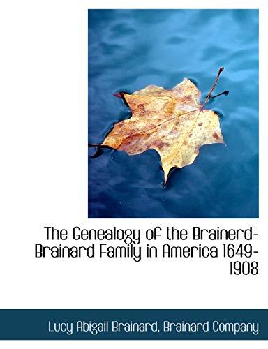 The Genealogy of the Brainerd-Brainard Family in