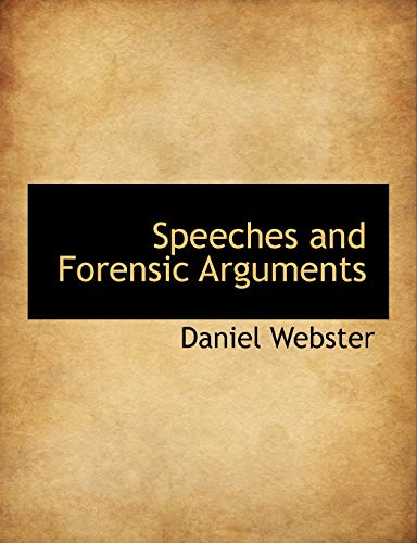 Speeches and Forensic Arguments (9781140239772) by Daniel Webster