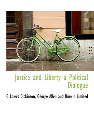 9781140242680: Justice and Liberty a Political Dialogue