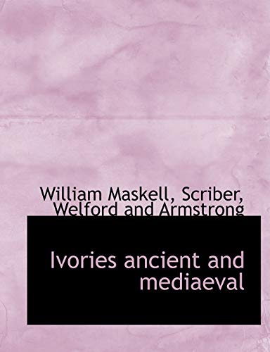 Ivories Ancient and Mediaeval (Paperback): William Maskell