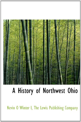 9781140249368: A History of Northwest Ohio