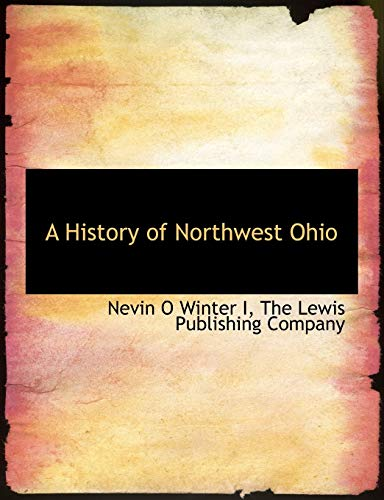 9781140249375: A History of Northwest Ohio