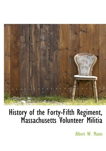 History of the Forty-Fifth Regiment, Massachusetts Volunteer: Albert W. Mann