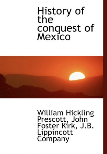 9781140249573: History of the conquest of Mexico
